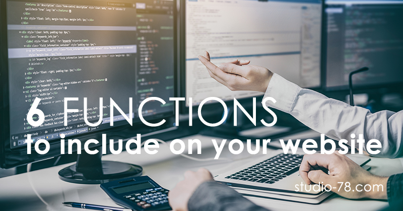 6 Functions to Include On Your Website