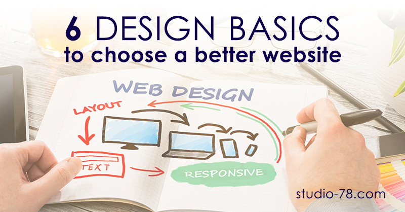 6 Design Basics to Help You Choose a Better Website